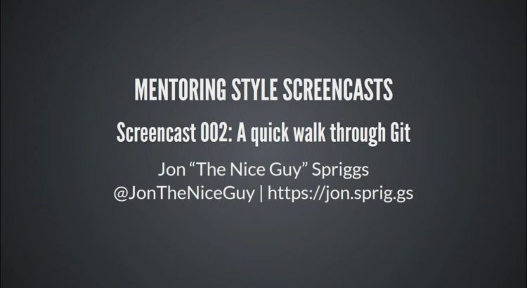 Opening to my video: Screencast 002 - A quick walk through Git