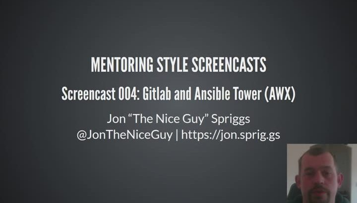 Opening to my video: Screencast 004 - Gitlab and Ansible Tower (AWX)